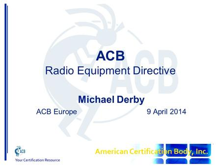 ACB Radio Equipment Directive Michael Derby ACB Europe9 April 2014.