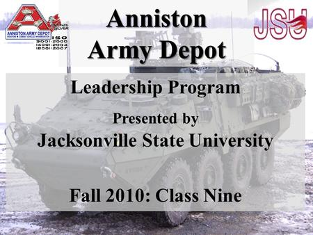 Leadership Program Presented by Jacksonville State University Fall 2010: Class Nine.