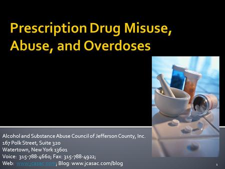 1 Alcohol and Substance Abuse Council of Jefferson County, Inc. 167 Polk Street, Suite 320 Watertown, New York 13601 Voice: 315-788-4660; Fax: 315-788-4922;