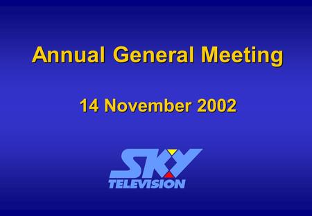 Annual General Meeting 14 November 2002. Subscriber Growth '00020012002 % Change UHF Residential 159.8136.3(15%) DBS Residential 264.2284.38% DBS Wholesale.