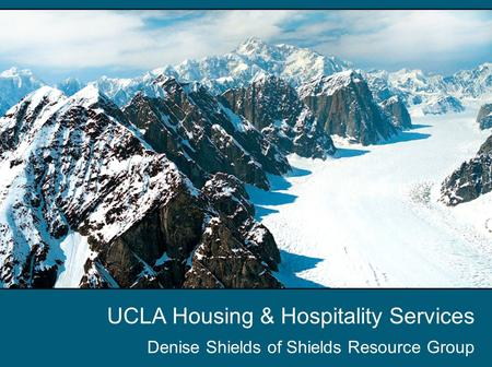 UCLA Housing & Hospitality Services Denise Shields of Shields Resource Group.