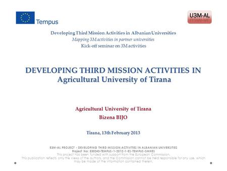 DEVELOPING THIRD MISSION ACTIVITIES IN Agricultural University of Tirana E3M-AL PROJECT - DEVELOPING THIRD MISSION ACTIVITIES IN ALBANIAN UNIVERSITIES.