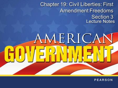 Chapter 19: Civil Liberties: First Amendment Freedoms Section 3