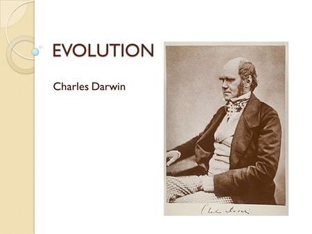 "EVOLUTION Charles Darwin. What evolution is NOT An explanation of how the universe began ONLY about ""monkey to man"" Addressing the change in an individual."