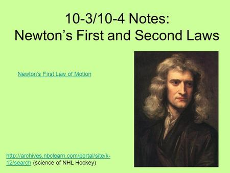 10-3/10-4 Notes: Newton's First and Second Laws  12/searchhttp://archives.nbclearn.com/portal/site/k- 12/search.