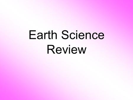 Earth Science Review. What are physical features on the earth's surface?
