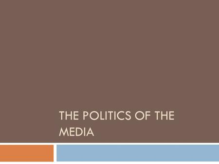 THE POLITICS OF THE MEDIA. Mass Media  How important are the media in American politics?