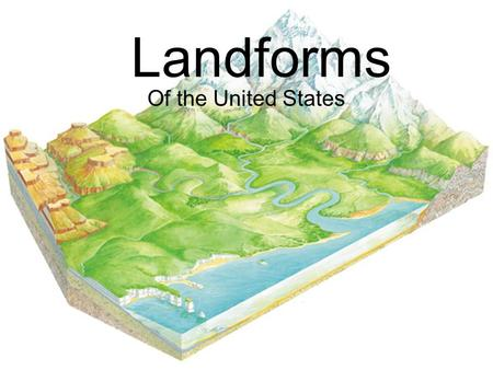 Landforms Of the United States.