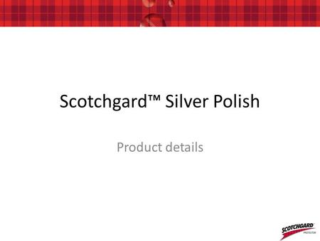 Scotchgard™ Silver Polish Product details. Brand Vision: The Scotchgard™ brand name and its distinguished tartan plaid logo have become icons over the.
