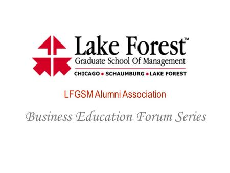 LFGSM Alumni Association Business Education Forum Series.