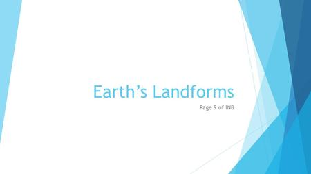 Earth's Landforms Page 9 of INB.
