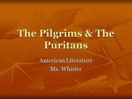 The Pilgrims & The Puritans