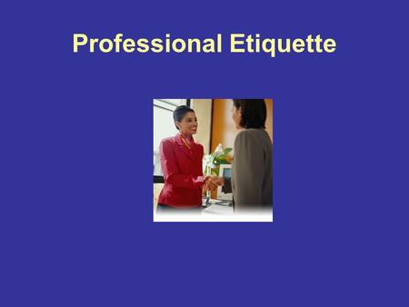 Professional <strong>Etiquette</strong>. What is <strong>Etiquette</strong>?? Webster's II New College Dictionary defines <strong>Etiquette</strong> as: The forms and practices prescribed by social convention.