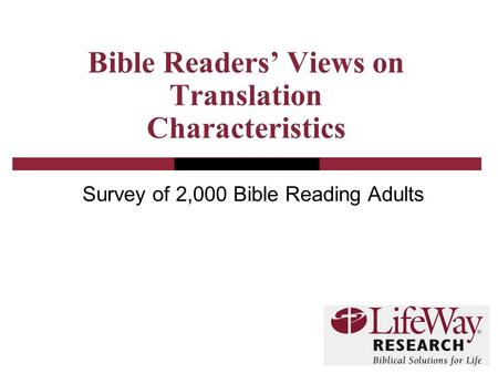 Bible Readers' Views on Translation Characteristics Survey of 2,000 Bible Reading Adults.