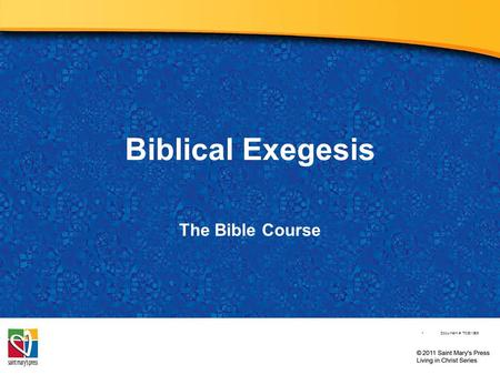 Biblical Exegesis The Bible Course Document #: TX001069.