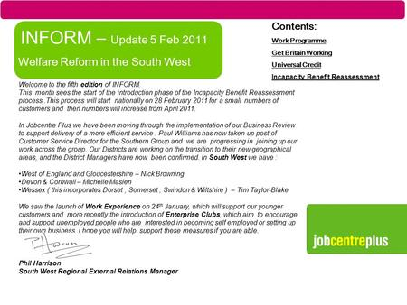 Part of the Department for Work and Pensions INFORM – Update 5 Feb 2011 Welfare Reform in the South West Contents: Work Programme Get Britain Working Universal.