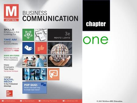 One chapter © 2015 McGraw-Hill Education.. 1-2 communicating in the workplace © 2014 by McGraw-Hill Education. This is proprietary material solely for.