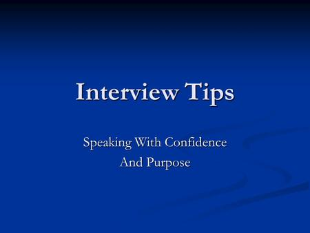 Interview Tips Speaking With Confidence And Purpose.