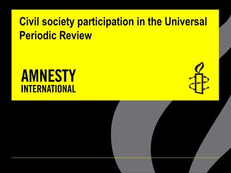 Civil society participation in the Universal Periodic Review.