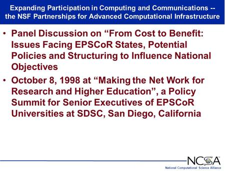 National Computational Science Alliance Expanding Participation in Computing and Communications -- the NSF Partnerships for Advanced Computational Infrastructure.