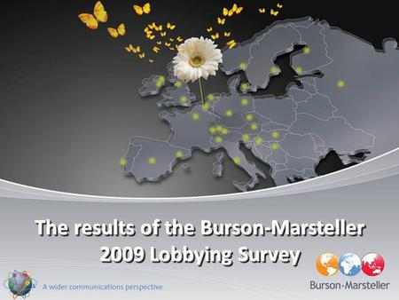The results of the Burson-Marsteller 2009 Lobbying Survey.