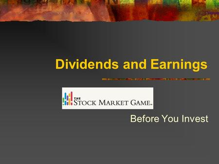 Dividends and Earnings Before You Invest. Health Who would say they are healthy? What proof do you have of your claim? How would you go about determining.