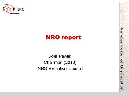 NRO report Axel Pawlik Chairman (2010) NRO Executive Council.