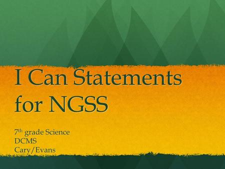 I Can Statements for NGSS 7 th grade Science DCMSCary/Evans.