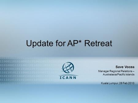 Update for AP* Retreat Save Vocea Manager Regional Relations – Australasia/Pacific Islands Kuala Lumpur, 28 Feb 2010.