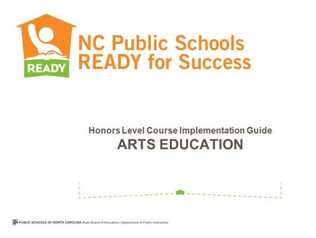 Honors Level Course Implementation Guide ARTS EDUCATION.
