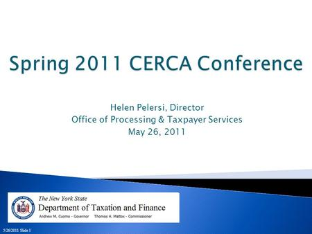 Helen Pelersi, Director Office of Processing & Taxpayer Services May 26, 2011 5/26/2011 Slide 1.