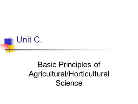 Basic Principles of Agricultural/Horticultural Science