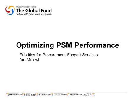 Optimizing PSM Performance Priorities for Procurement Support Services for Malawi.