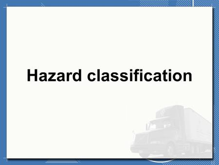 Hazard classification. Hazmat definition Substance or material Transported in commerce Determined to pose unreasonable risk to health, safety and property.