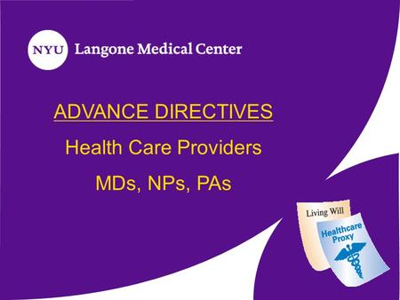 ADVANCE DIRECTIVES Health Care Providers MDs, NPs, PAs.