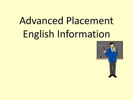 Advanced Placement English Information AP English Language and CompositionAP English Literature and Composition AP English Language and Composition The.