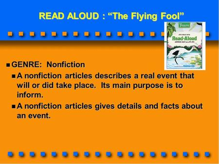 "READ ALOUD : ""The Flying Fool"" READ ALOUD : ""The Flying Fool"" GENRE: Nonfiction GENRE: Nonfiction A nonfiction articles describes a real event that will."