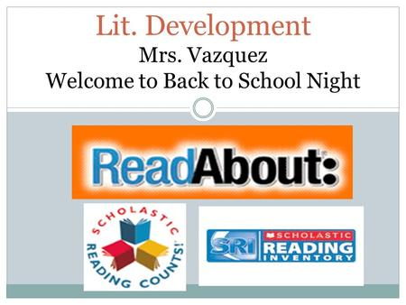 Lit. Development Mrs. Vazquez Welcome to Back to School Night.