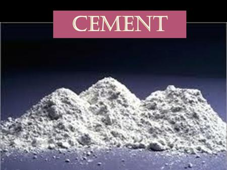 WHAT IS CEMENT???  A cement is a binder, a substance that sets and hardens independently, and can bind other materials togetherbinder  It was 1 st introduced.