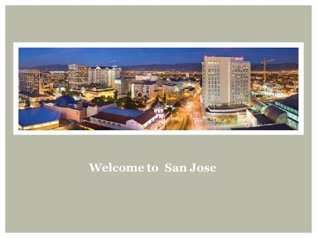 Welcome to San Jose. A City of Growth and Change.