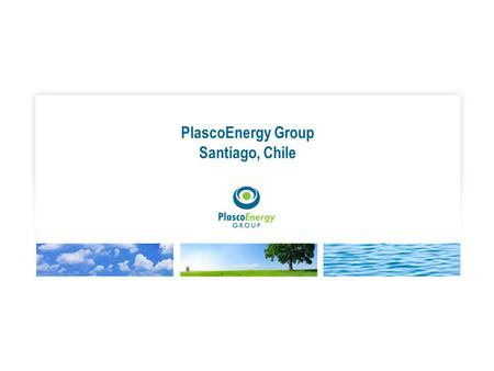PlascoEnergy Group Santiago, Chile. Waste in Santiago Over 6,000 tonnes of waste is generated daily in Santiago < 15% is recycled Landfill capacity is.