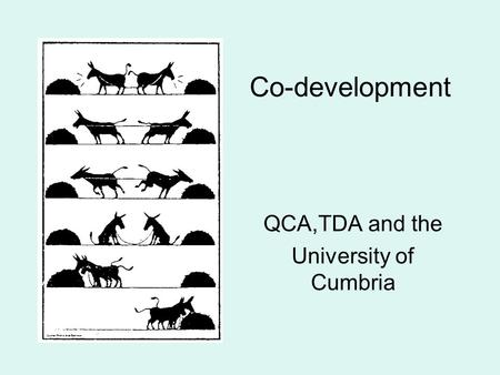 Co-development QCA,TDA and the University of Cumbria.