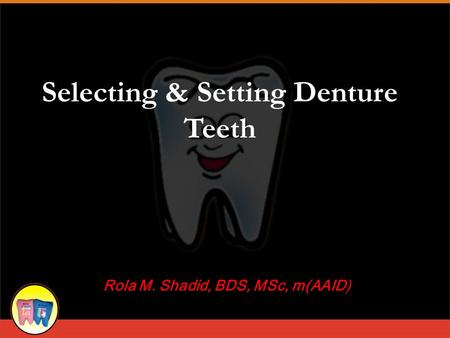 Selecting & Setting Denture Teeth