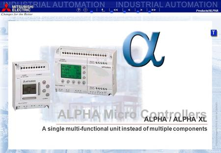 Product range/ALPHA-E-0001-tri-20/04/03 ALPHA Micro Controllers A single multi-functional unit instead of multiple components ALPHA / ALPHA XL Products/ALPHA.