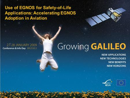 1 EU funding for sustainable energy Use of EGNOS for Safety-of-Life Applications: Accelerating EGNOS Adoption in Aviation.