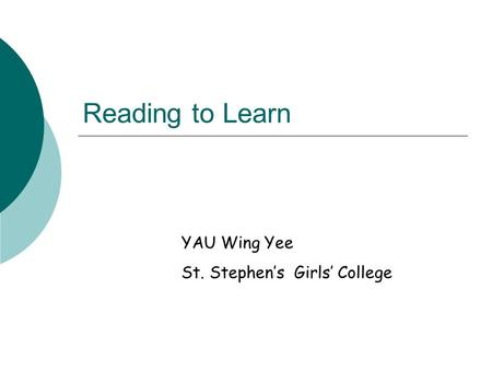 Reading to Learn YAU Wing Yee St. Stephen's Girls' College.