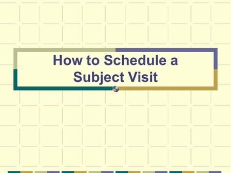 How to Schedule a Subject Visit. Requests All requests for inpatient or outpatient visits must be submitted through the GCRC Request for an Appointment.