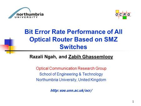 1 Razali Ngah, and Zabih Ghassemlooy Optical Communication Research Group School of Engineering & Technology Northumbria University, United Kingdom http: