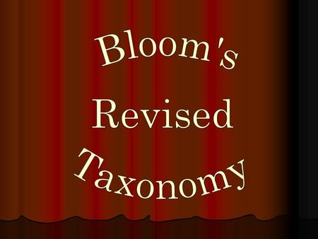 Bloom's Revised Taxonomy.