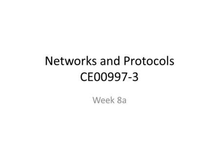 Networks and Protocols CE00997-3 Week 8a. Dynamic / Distance Vector Routing.